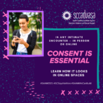 young female teenager looking at her phone with text that says 'In any intimate encounter - in person or online CONSENT IS ESSENTIAL Learn how it looks in online spaces #SAAM2021 #SCSaysNoMore #SAAMWeCanBuild'