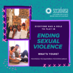 images of diverse women marching and a father reading to his teenage son with text 'EVERYONE HAS A ROLE TO PLAY IN ENDING SEXUAL VIOLENCE, WHAT'S YOURS? #SAAM2021 #SCSaysNoMore #SAAMWeCanBuild'